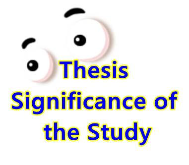 significance of the study for student record An explanation of the significance of a study may include the meaning of the research work to you personally and should include how your research benefits or impacts others in part or whole.